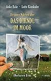 Die ganze Wahrheit über das Dirndl im Moor: Oberbayern Krimi