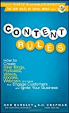 Image of Content Rules: How to Create Killer Blogs, Podcasts, Videos, Ebooks, Webinars (and More) That Engage Customers and Ignite Your Business (New Rules Social Media Series)