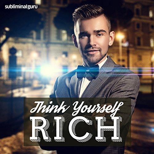 Couverture de Think Yourself Rich