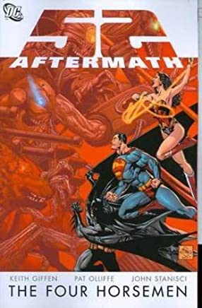 [52 Aftermath the Four Horsemen] (By (artist)  John Stanisci , By (artist)  Pat Olliffe , By (author)  Keith Giffen) [published: May, 2008]