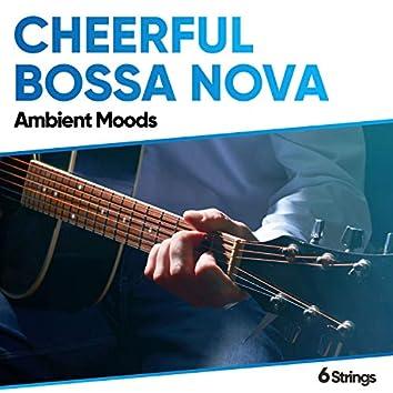 Cheerful Bossa Nova Ambient Moods