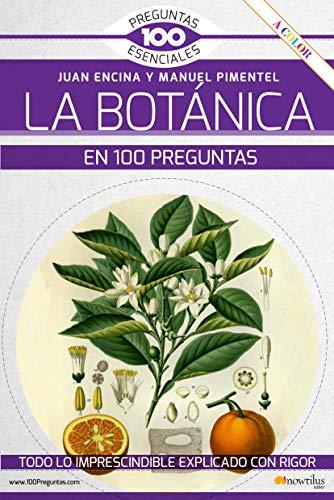 La botánica en 100 preguntas (100 Preguntas esenciales)
