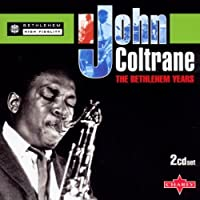 Bethlehem Years by John Coltrane