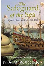 [The Safeguard of the Sea: A Naval History of Britain, Vol 1: 660-1649] [Author: Rodger, N A M] [October, 2004]