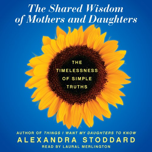 The Shared Wisdom of Mothers and Daughters audiobook cover art