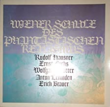 Wiener Schule des Phantastischen Realismus. Rudolf Hausner, Ernst Fuchs, Wolfgang Hutter, Anton Lehmden, Erich Brauer.