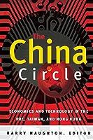The China Circle: Economics and Technology in the PRC, Taiwan, and Hong Kong