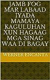 Jamb fog mar labaad iyada mamaya kaguluhan xun hagaag mga sinag waa di bagay (Italian Edition)