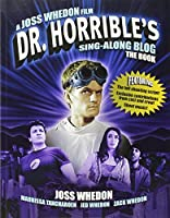 Dr Horrible's Sing-Along Blog Book by Joss Whedon(2011-01-25)