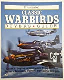 Illustrated Classic Warbirds Buyer's Guide (Illustrated Buyer's Guide)
