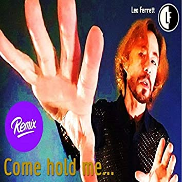 Come Hold Me (Remix)