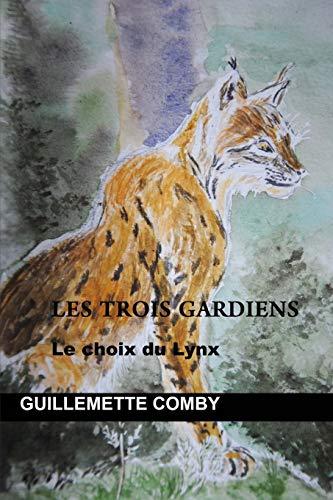 Les trois gardiens: Le choix du Lynx