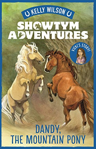 Dandy, the Mountain Pony: 1 (Showtym Adventures)
