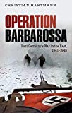 Operation Barbarossa: Nazi Germany s War in the East, 1941-1945