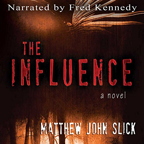 The Influence                   De :                                                                                                                                 Matthew John Slick                               Lu par :                                                                                                                                 Fred Kennedy                      Durée : 11 h et 40 min     Pas de notations     Global 0,0