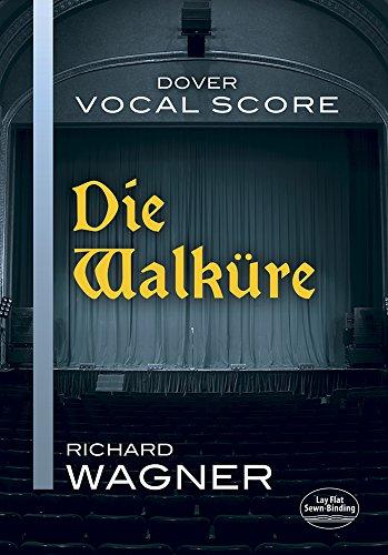 Richard Wagner Die Walkure Vocal Score Opera (Dover Vocal Scores)