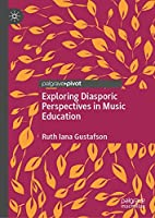 Exploring Diasporic Perspectives in Music Education