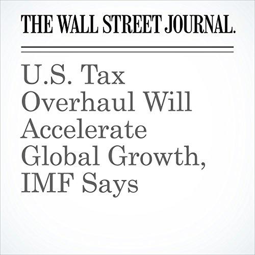 U.S. Tax Overhaul Will Accelerate Global Growth, IMF Says copertina