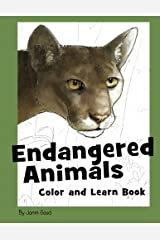 Endangered Animals Color and Learn Book: The Coloring Book for Kids Who Love Endangered Animals Paperback