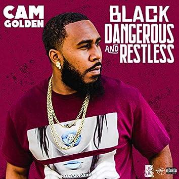 Black Dangerous and Restless