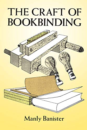 Compare Textbook Prices for The Craft of Bookbinding Illustrated Edition ISBN 9780486278520 by Banister, Manly