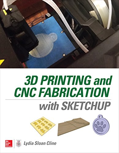 3D Printing and CNC Fabrication with SketchUp (English Edition)