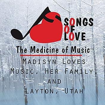 Madisyn Loves Music, Her Family, and Layton, Utah