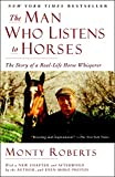 The Man Who Listens to Horses: The Story of a Real-Life Horse Whisperer...