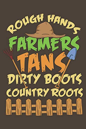 Rough Hands Farmers Tans Dirty Boots Country Roots: Notebook 6x9 Dotgrid White Paper 118 Pages | Funny Farm Life