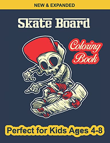 Skate Board Coloring Book Perfect for Kids Ages 4-8: Various Beautiful illustration Page Design, An Kids Coloring Book with Skate Board Designs for Kids Relaxation and Stress Relief