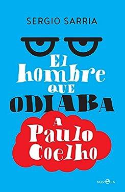 El hombre que odiaba a Paulo Coelho (Spanish Edition)