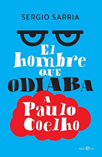 El Hombre Que Odiaba A Paulo Coelho (Ficción)
