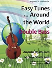 Easy Tunes from Around the World for Double Bass: 70 easy traditional tunes to explore for beginner double bass players. Starting with just 4 notes and progressing. All in easy keys.