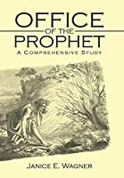 Office of the Prophet: A Comprehensive Study