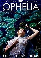 OPHELIA, Lieben - Leben - Leiden (Wandkalender 2022 DIN A4 hoch): spannende Interpretationen zu Ophelia (Monatskalender, 14 Seiten )