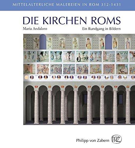 Die Kirchen Roms: Ein Rundgang in Bildern. Mittelalterliche Malereien in Rom 312-1431