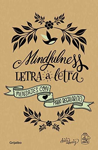 Mindfulness letra a letra: Mensajes con amor para regalar(te) (Ocio y entretenimiento)