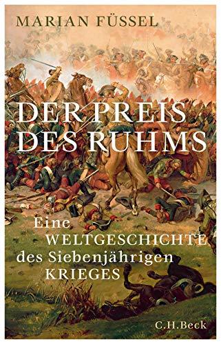 Buchseite und Rezensionen zu 'Der Preis des Ruhms: Eine Weltgeschichte des Siebenjährigen Krieges' von Füssel, Marian