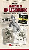 Vivencias de un Legionario.: Diario de la Guerra de Ifni-Sáhara. 1957-1958.