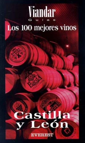 Los 100 mejores vinos de Castilla y León (Guías de vinos Viandar)
