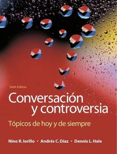 Conversación y controversia: Tópicos de hoy y de siempre