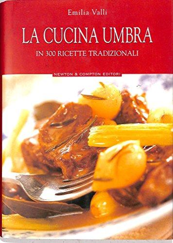 La cucina umbra in trecento ricette tradizionali