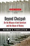 Beyond Chutzpah: On the Misuse of Anti-Semitism and the Abuse of History - Norman Finkelstein