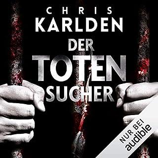 Der Totensucher                   Autor:                                                                                                                                 Chris Karlden                               Sprecher:                                                                                                                                 Detlef Bierstedt                      Spieldauer: 11 Std. und 47 Min.     556 Bewertungen     Gesamt 4,3