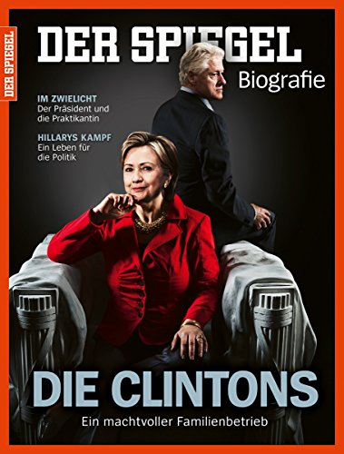 SPIEGEL Biografie 4/2016: Die Clintons