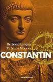 Constantin : Un Auguste chrétien (Nouvelles biographies historiques)