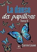 La danse des papillons: Tome II