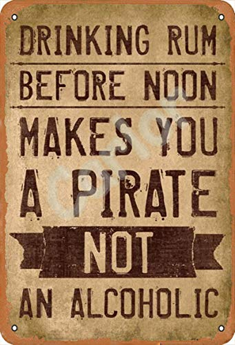Price comparison product image Carlor Drinking Rum Before Noon Makes You A Pirate Not an Alcoholicbeer Champagne Cheer Poster Chic Art Prints Advertising Painting Vintage Wall Decoration Metal Tin Sign 12 X 8