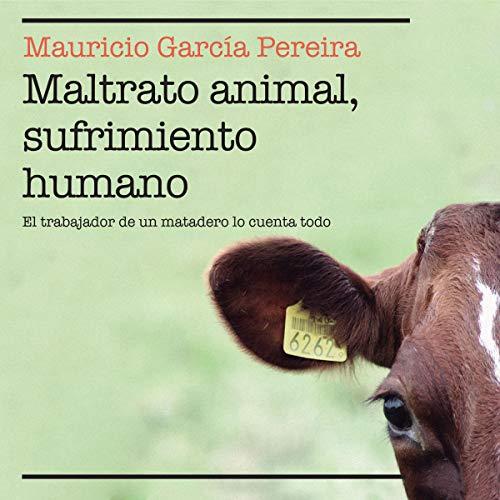 Diseño de la portada del título Maltrato animal, sufrimiento humano