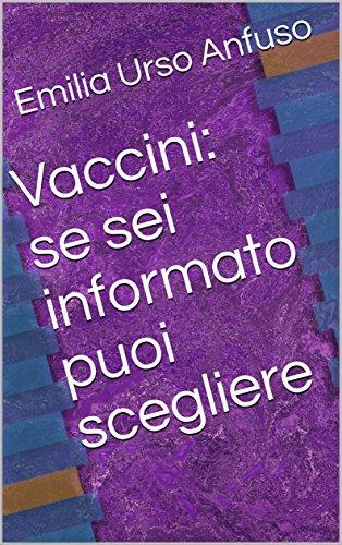 Vaccini: se sei informato puoi scegliere